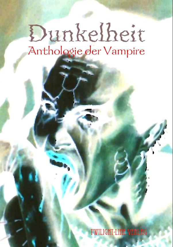 Dunkelheit - Anthologie der Vampire