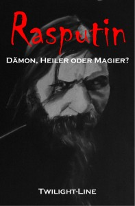Rasputin - Dämon, Heiler oder Magier?  (Buchcover)