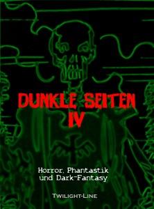 Dunkle Seiten IV