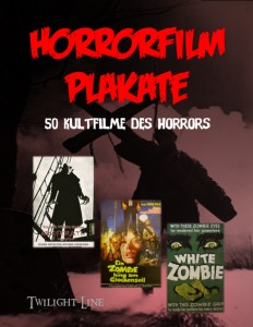 Horrorfilm-Plakate: 50 Kultfilme des Horrorkinos