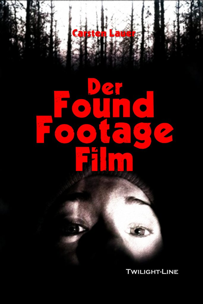 Der Found Footage Film