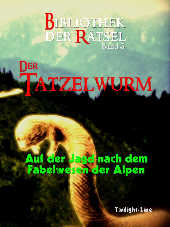 Der Tatzelwurm – Auf der Jagd nach dem Fabelwesen der Alpen