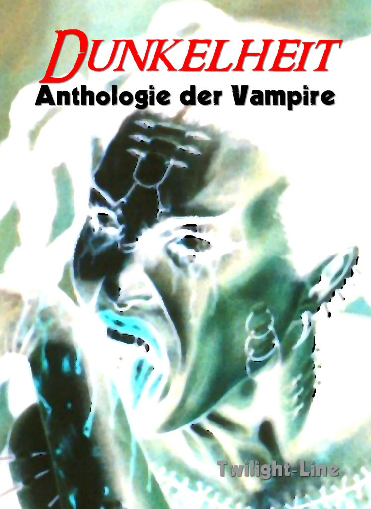 Dunkelheit – Anthologie der Vampire