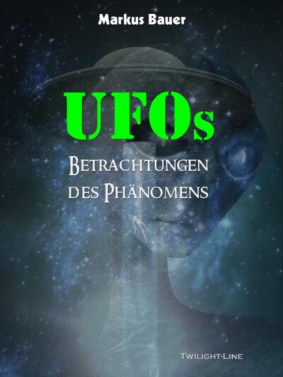 UFOs - Betrachtungen des Phänomens