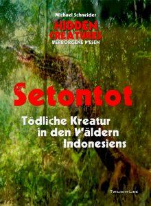 Der Setontot: Tödliche Kreatur in den Wäldern Indonesiens