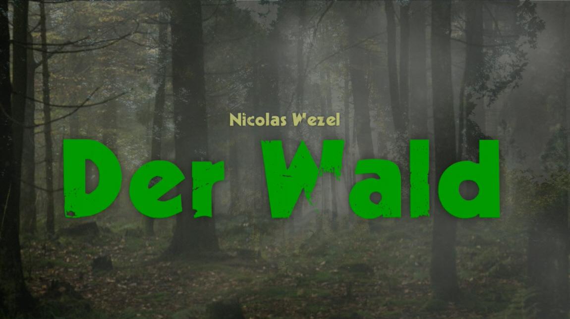 Nicholas Wezel: Der Wald