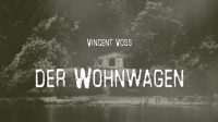 Vincent Voss: Der Wohnwagen
