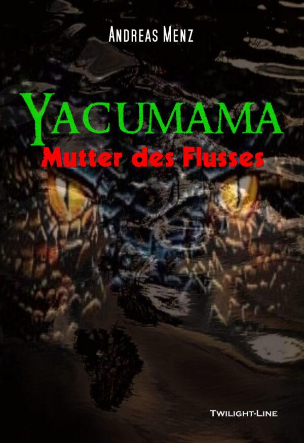 Yacumama - Mutter des Flusses