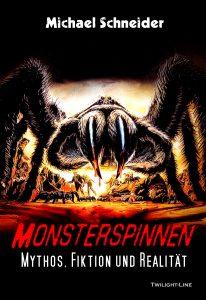 Monsterspinnen - Mythos, Fiktion und Realität