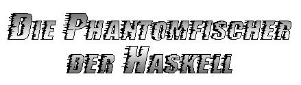 Die Phantomfischer der Haskell