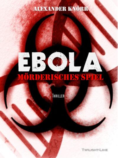 Ebola: Mörderisches Spiel