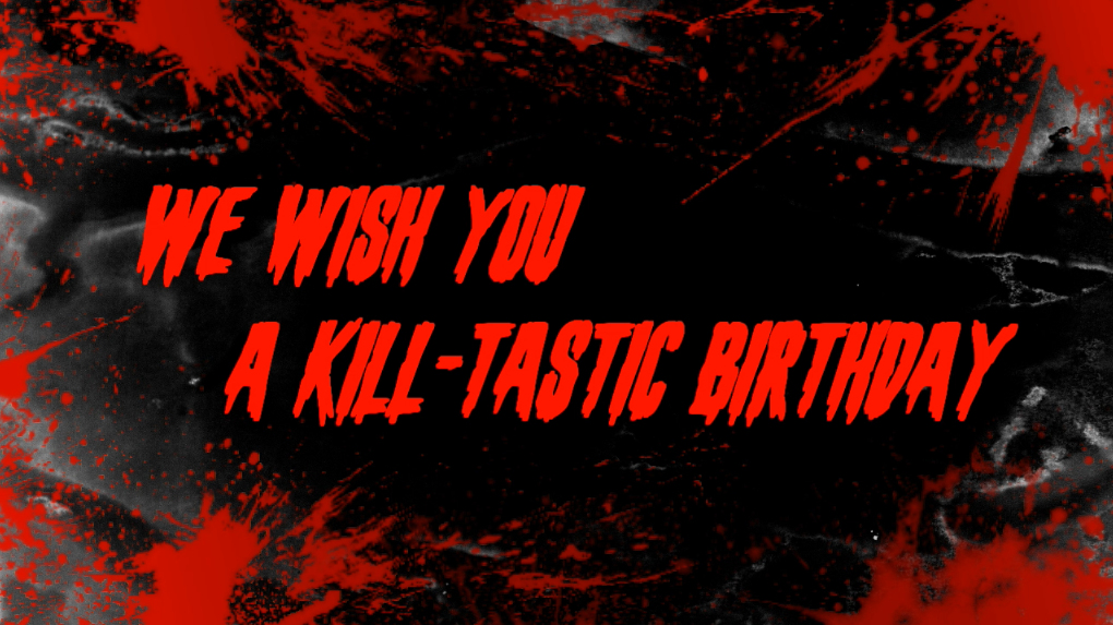 Killtastic Birthday