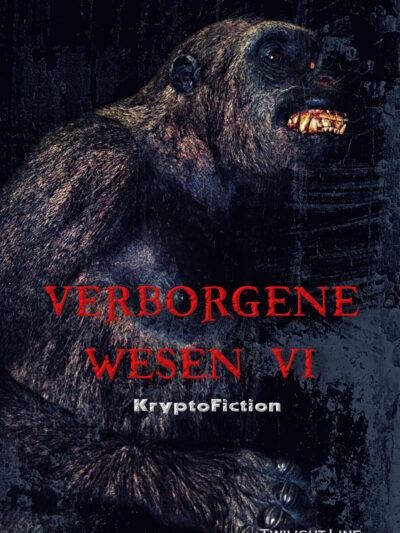 Verborgene Wesen VI