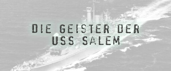 Die Geister der USS Salem
